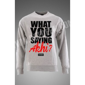 What you saying Akhi ? Grey sweatshirt